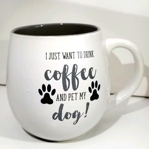 I Just Want To Drink Coffee And Pet My Dog Mug